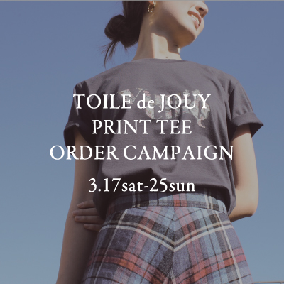 TOILE de JOUY PRINT TEE ORDER CAMPAIGN