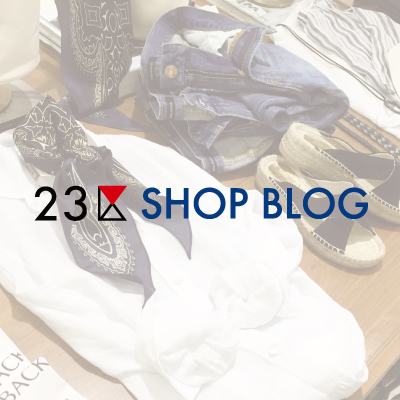 【Daily Update!】23区 SHOP BLOG