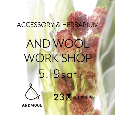 AND WOOL WORK SHOP 5.19sat