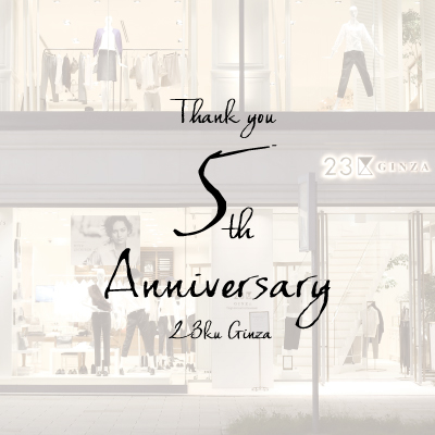 my LIFE, my STANDARD - 23区 GINZA 5th Anniversary -